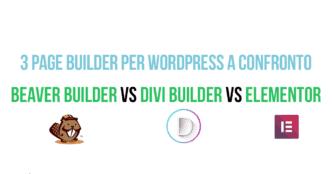 Beaver Builder, Divi ed Elementor: 3 page builder per WordPress a confronto